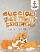 Cover-Bild zu Cuccioli, Gattini E Cuccioli von Coloring Bandit