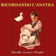 Cover-Bild zu Ricordando l'Anatra von Moskal, Daniele Luciano