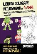 Cover-Bild zu Libro da colorare per bambini di 4 anni (Supereroi) von Manning, James