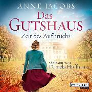 Cover-Bild zu Jacobs, Anne: Das Gutshaus - Zeit des Aufbruchs (Audio Download)