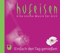Cover-Bild zu Hufeisen, Hans-Jürgen (Künstler): Einfach den Tag genießen