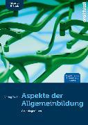 Cover-Bild zu Aspekte der Allgemeinbildung (Ausgabe Luzern) inkl. E-Book von Fuchs, Jakob