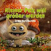 Cover-Bild zu Kleiner Pelz will größer werden (Audio Download) von Korschunow, Irina