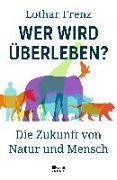 Cover-Bild zu Frenz, Lothar: Wer wird überleben?