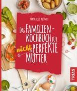 Cover-Bild zu Das Familienkochbuch für nicht perfekte Mütter von Klüver, Nathalie