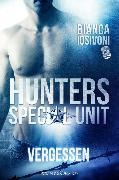 Cover-Bild zu HUNTERS - Special Unit: VERGESSEN (eBook) von Iosivoni, Bianca