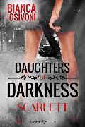 Cover-Bild zu Daughters of Darkness: SCARLETT (eBook) von Iosivoni, Bianca