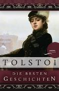 Cover-Bild zu Tolstoi, Leo: Leo Tolstoi - Die besten Geschichten
