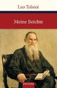 Cover-Bild zu Tolstoi, Leo: Meine Beichte
