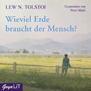 Cover-Bild zu Tolstoi, Leo N.: Wieviel Erde braucht der Mensch?