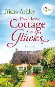 Cover-Bild zu Das kleine Cottage des Glücks (eBook) von Ashley, Trisha