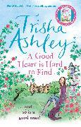 Cover-Bild zu A Good Heart is Hard to Find (eBook) von Ashley, Trisha
