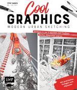 Cover-Bild zu Lupyna, Irina: Cool Graphics - Modern Urban Sketching - Zeichnen in nur 6 Schritten mit Fineliner, Marker, Watercolor und Co