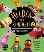 Cover-Bild zu Kirschbaum, Sophie: Helden der Kindheit - Das Häkelbuch - Band 2