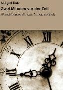 Cover-Bild zu Zwei Minuten vor der Zeit (eBook) von Datz, Margret