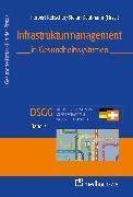 Cover-Bild zu Infrastrukturmanagement in Gesundheitssystemen (eBook) von Kaufmann, Stefan (Hrsg.)