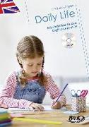 Cover-Bild zu Daily Life - Arbeitsblätter für den Englischunterricht (inkl. Audio) von Altgen, Christine