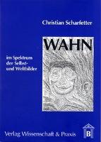 Cover-Bild zu Wahn im Spektrum der Selbst- und Weltbilder von Scharfetter, Christian