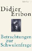 Cover-Bild zu Eribon, Didier: Betrachtungen zur Schwulenfrage (eBook)