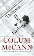 Cover-Bild zu McCann, Colum: Thirteen Ways of Looking (eBook)