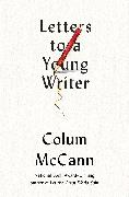 Cover-Bild zu McCann, Colum: Letters to a Young Writer (eBook)