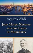 Cover-Bild zu John Henry Newman and the Crisis of Modernity (eBook) von Hughes, Brian W. (Hrsg.)