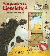 Cover-Bild zu Was passiert da, Lieselotte? von Steffensmeier, Alexander