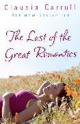 Cover-Bild zu The Last Of The Great Romantics (eBook) von Carroll, Claudia