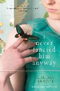 Cover-Bild zu I Never Fancied Him Anyway von Carroll, Claudia