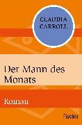 Cover-Bild zu Der Mann des Monats von Carroll, Claudia
