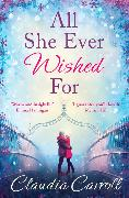 Cover-Bild zu All She Ever Wished For: A gorgeous romance to sweep you off your feet! (eBook) von Carroll, Claudia