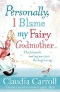 Cover-Bild zu Personally, I Blame my Fairy Godmother (eBook) von Carroll, Claudia