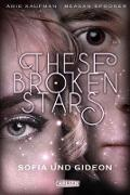 Cover-Bild zu Kaufman, Amie: These Broken Stars. Sofia und Gideon (Band 3) (eBook)
