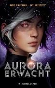 Cover-Bild zu Kaufman, Amie: Aurora erwacht (eBook)