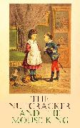 Cover-Bild zu The Nutcracker and the Mouse King (eBook) von Hoffmann, E.T.A.