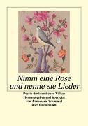 Cover-Bild zu Nimm eine Rose und nenne sie Lieder von Schimmel, Annemarie (Hrsg.)