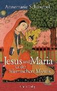 Cover-Bild zu Jesus und Maria in der islamischen Mystik von Schimmel, Annemarie