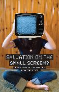 Cover-Bild zu Bolz-Weber, Nadia: Salvation on the Small Screen? (eBook)