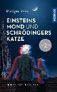 Cover-Bild zu Einsteins Mond und Schrödingers Katze von Vaas, Rüdiger