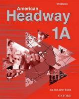 Cover-Bild zu American Headway: 1: Workbook A von Soars, Liz