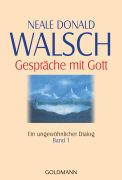 Cover-Bild zu Walsch, Neale Donald: Gespräche mit Gott - Band 1