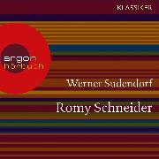 Cover-Bild zu Romy Schneider - Ein Leben (Feature) (Audio Download) von Sudendorf, Werner
