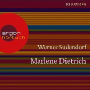 Cover-Bild zu Marlene Dietrich - Ein Leben (Feature) (Audio Download) von Sudendorf, Werner