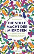 Cover-Bild zu Die stille Macht der Mikroben von Collen, Alanna