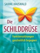 Cover-Bild zu Die Schilddrüse von Hauswald, Sabine