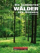 Cover-Bild zu Staffelbach, Heinz: Die schönsten Wälder der Schweiz