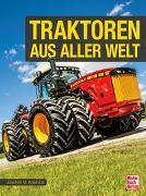 Cover-Bild zu Traktoren aus aller Welt von Köstnick, Joachim M.