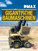 Cover-Bild zu DMAX Gigantische Baumaschinen von Köstnick, Joachim M.