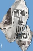 Cover-Bild zu Robinson, Roxana: Dawson's Fall (eBook)