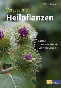 Cover-Bild zu Vergessene Heilpflanzen von Beiser, Rudi